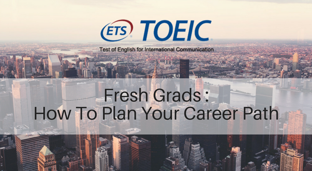 Fresh Grads : How To Plan Your Career Path