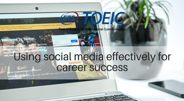Using social media effectively for career success