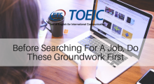 Before Searching For A Job, Do These Groundwork First