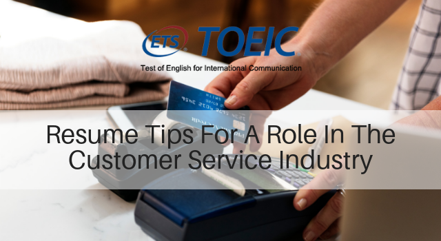 Resume Tips For A Role In The Customer Service Industry