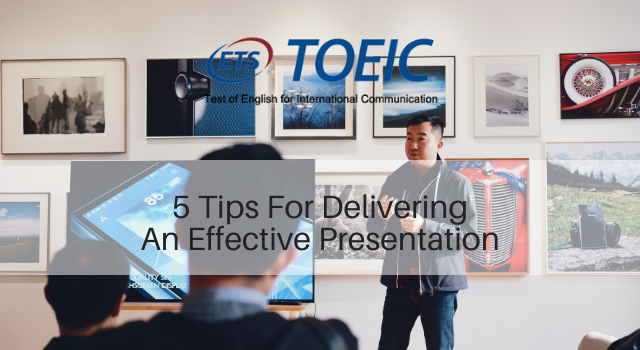 5 Tips For Delivering An Effective Presentation