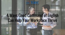 4 Ways Good Command of English Can Help Your Workplace Thrive
