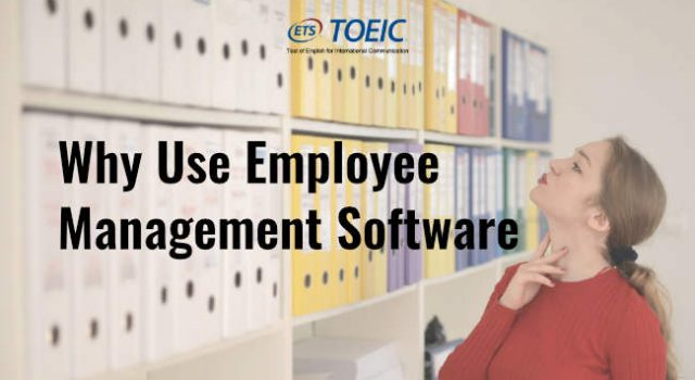 Why Use Employee Management Software