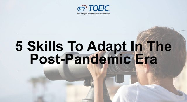 5 Skills To Adapt In The Post-Pandemic Era