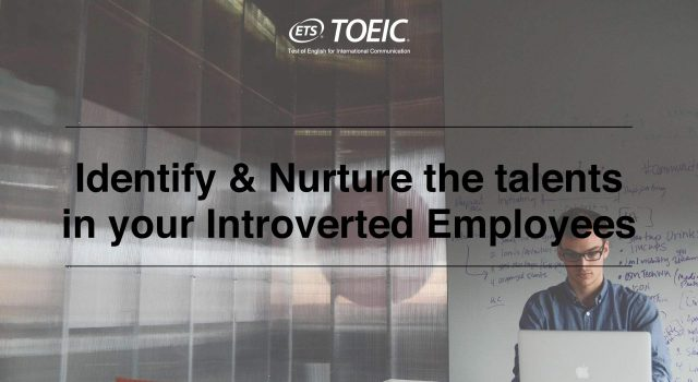 Identify and Nurture the talents in your Introverted Employees
