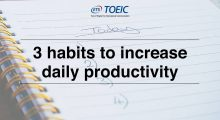 3 habits to adopt that will increase your daily productivity